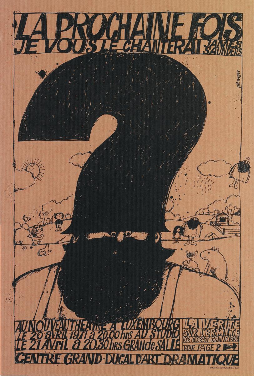 Affiche Plakat La prochaine Fois je vous chanterais de James Saunders Kasemattentheater théâtre des casemates - Pit Weyer
