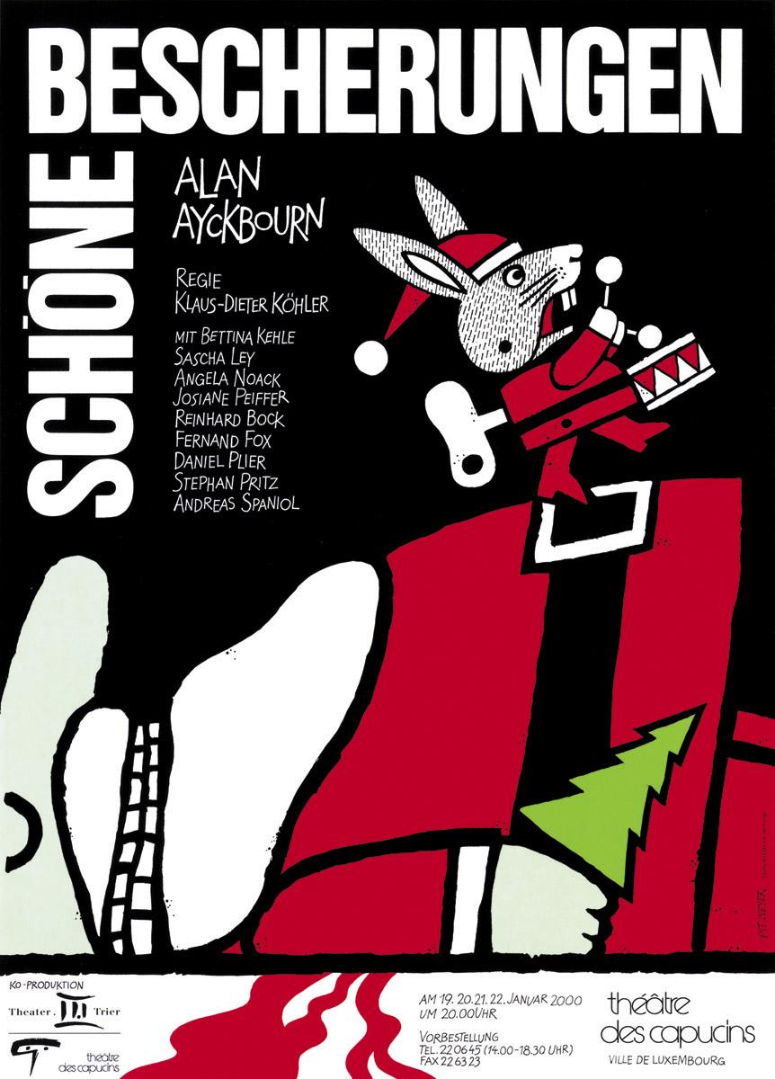 Affiche 2000 Schöne Bescherungen von Alan Ayckbourn Théâtre des Capucins Pit Weyer