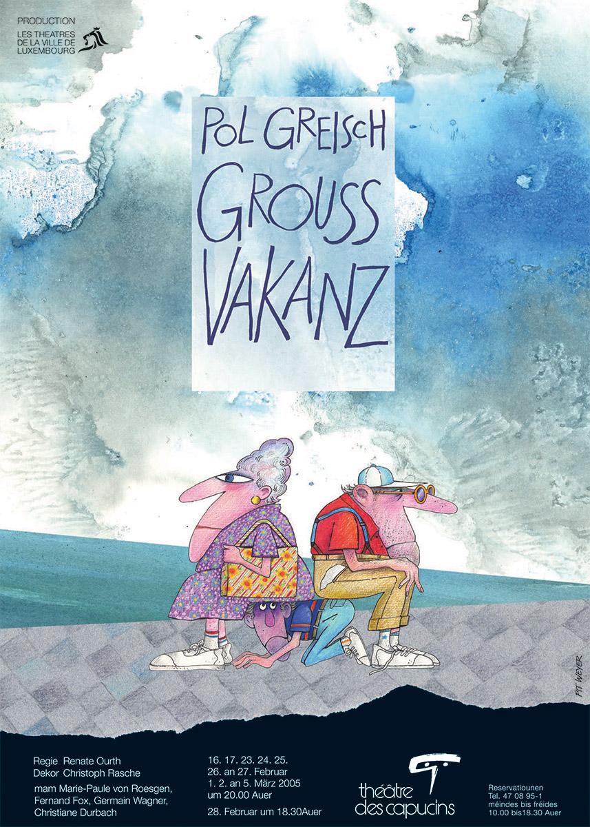 Affiche Plakat Théâtre des Capucins 2005Grouss Vakanz vum Pol Greische Pit Weyer
