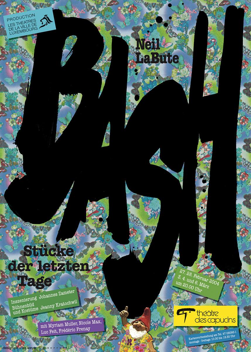 Affiche Plakat Théâtre des Capucins 2004 BASH von Neil Labute Lex & Pit Weyer