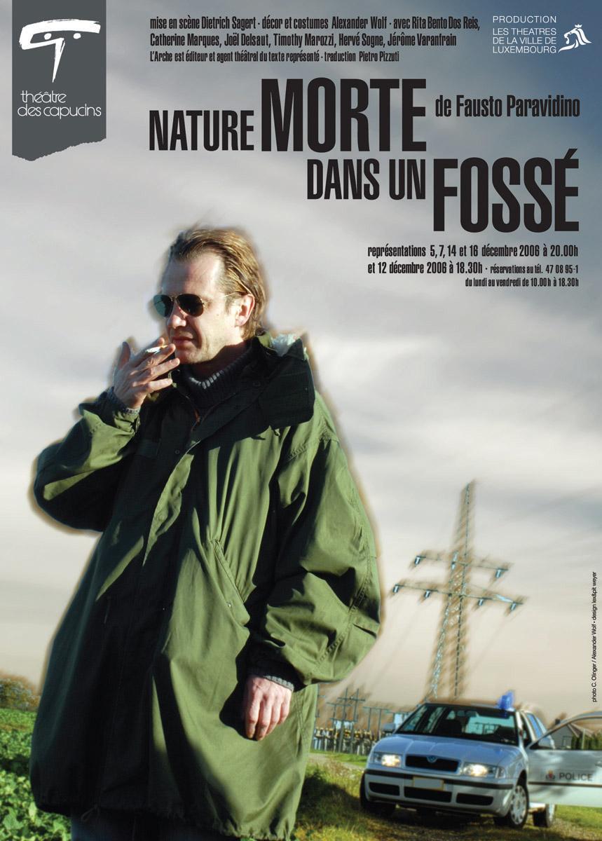 Affiche Plakat Théâtre des Capucins Nature Morte dans un Fossé 2006 Pit Weyer Photo Christophe Olinger