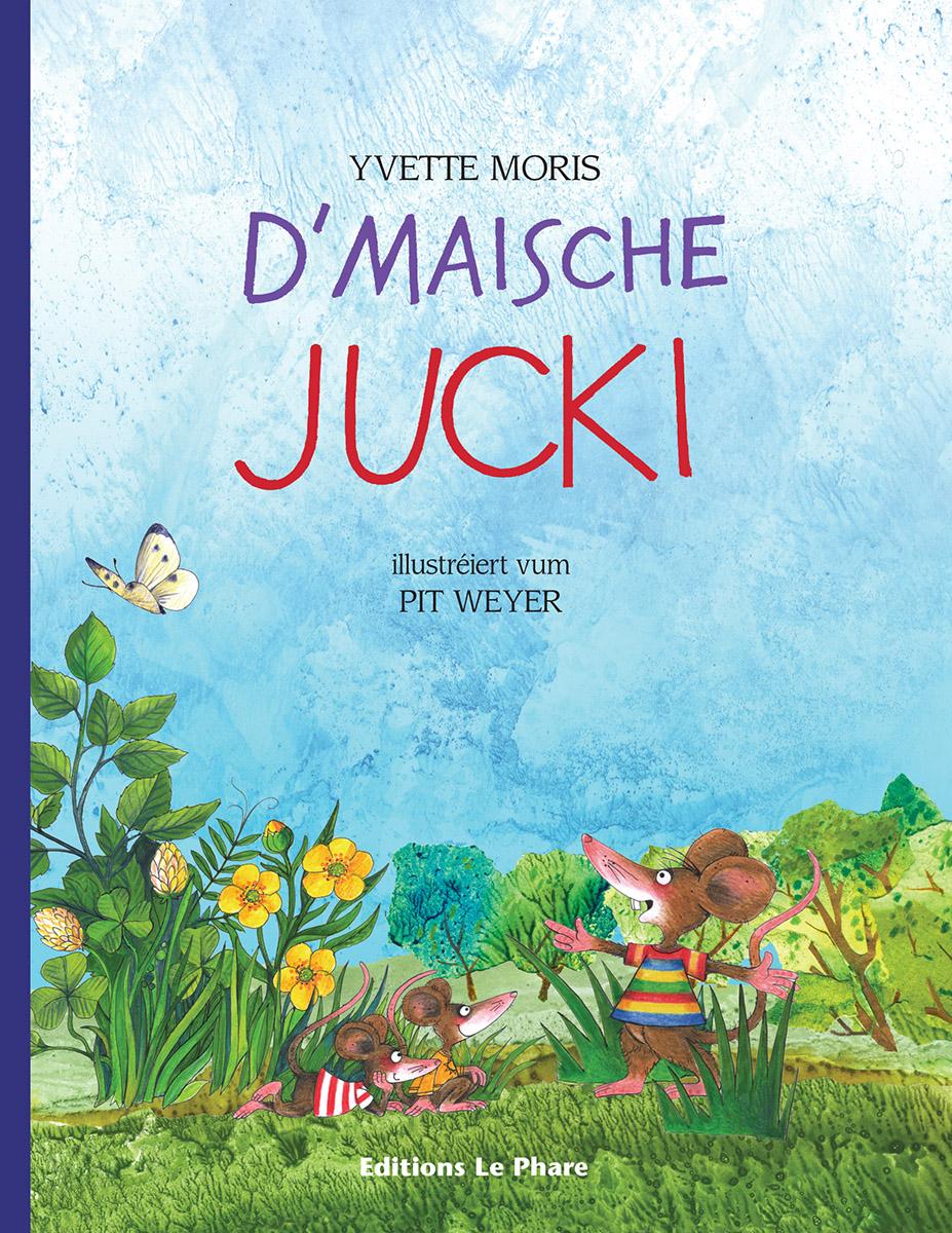 Livre pour enfanzs Kannerbuch D'Maische Jucki