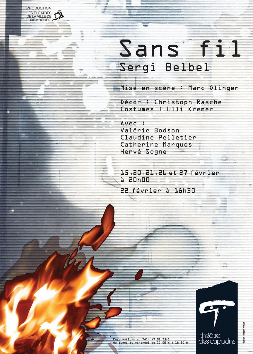 Affiche 2008 Théâtre des Capucins Sans Fil de Sergi Belbel - Lex & Pit Weyer