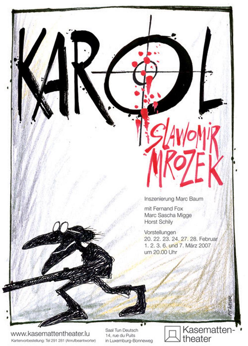Affiche Théâtre des casemates Kasemattentheater 2007 KAROL von Slawomir Mrozek - Pit Weyer