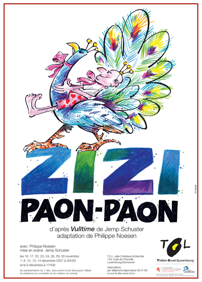 Affiche Zizi-Paon de Philippe Noesen d'après Vull Time de Jemp Schuster 2007 Pit Weyer