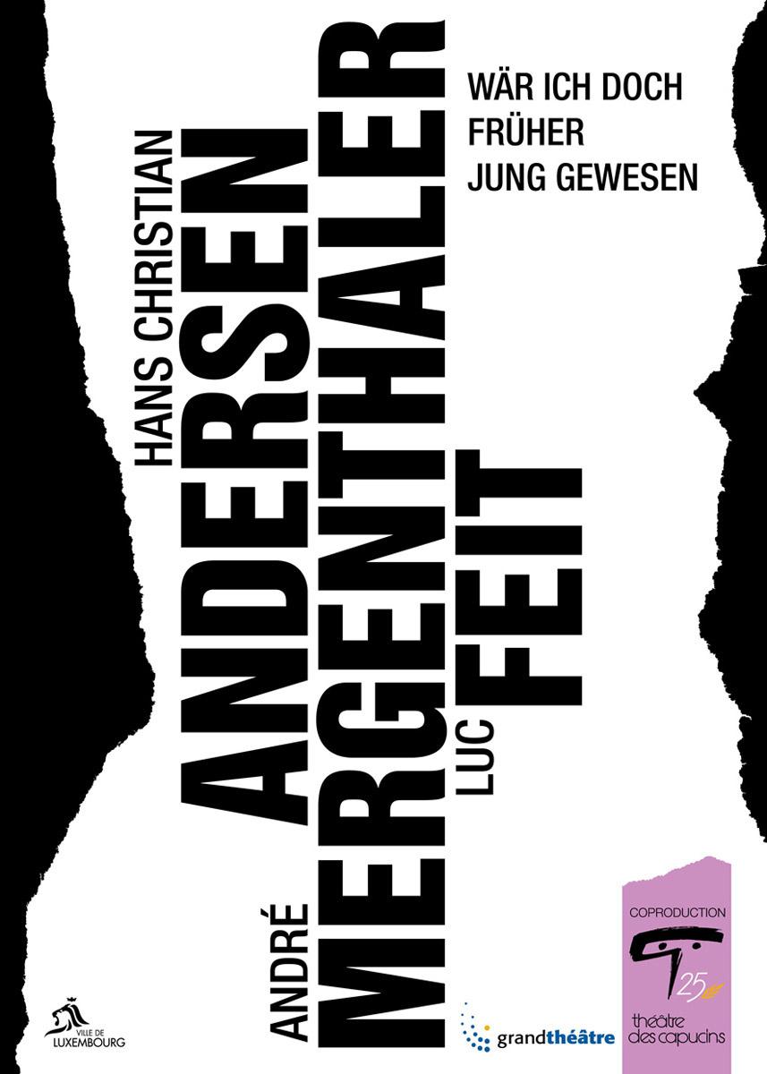 Affiche Plakat Andersen Mergenthaler Feit - Wär ich doch früher jung gewesen Théâtre des Capucins 2009
