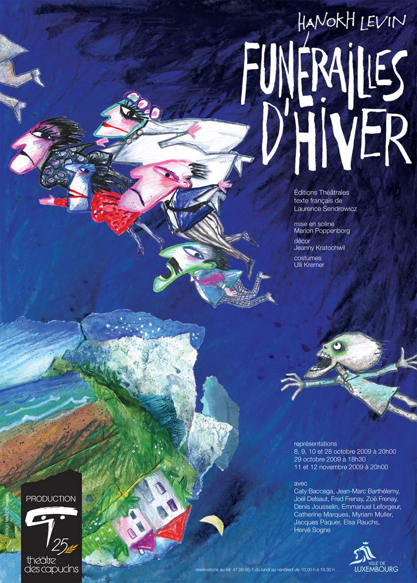 Affiche Funérailles d'Hiver de Hanokh Levin Théâtre des Capucins 2009 Lex & Pit Weyer