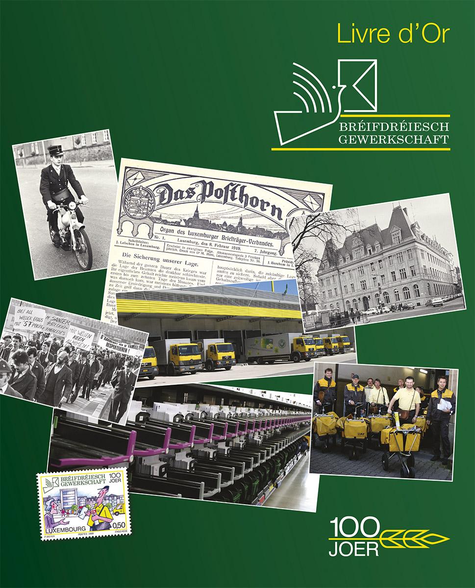 Livre centenaire Facteurs luxembourgeois 100 Joer Bréifdréiesch Gewerkschaft 2009 Lex & Pit Weyer