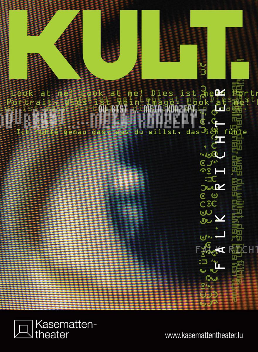 Affiche Plakat KULT. Von Falk Richter Kasemattentheater 2010 Lex Weyer