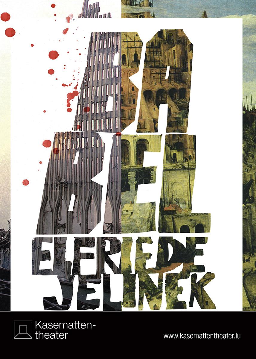 Plakat BABEL von Elfriede Jelinek 2012 Kasemattentheater Lex Weyer