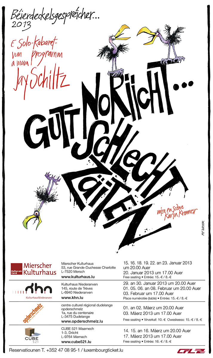 Affiche Jay Schiltz Gutt Noriicht, schlecht Zäiten... 2013 Pit Weyer