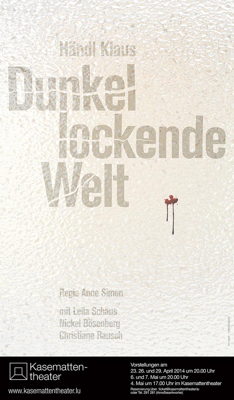 Affiche Plakat Kasemattentheater 2014 Dunkel lockende Welt von Händl Klaus Lex Weyer