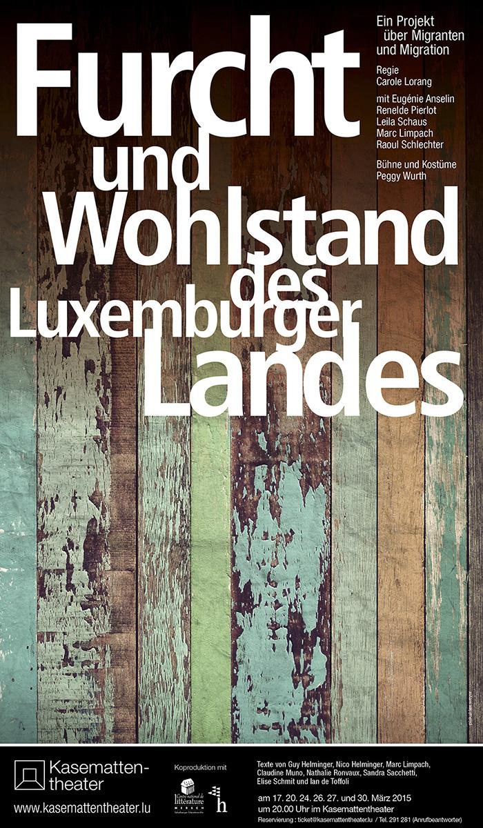 Affiche Plakat Furcht und Wohlstand des Luxemburger Landes 2015 Kasemattentheater Lex Weyer