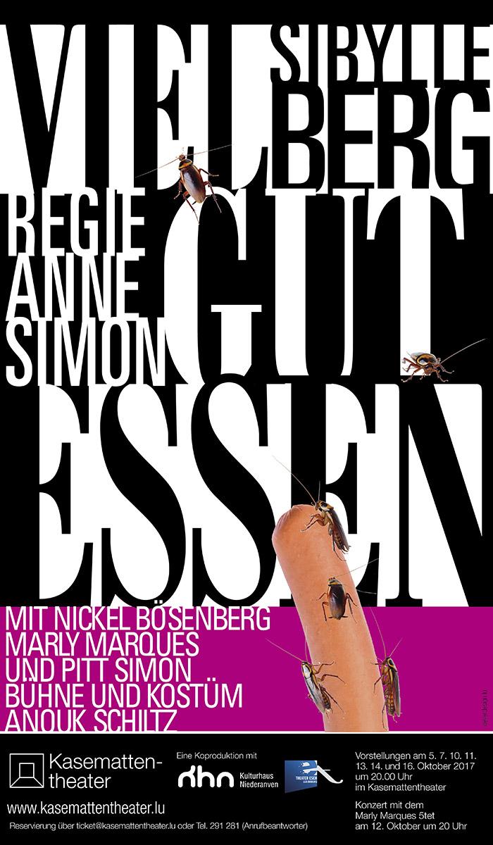 Affiche Plakat Viel Gut Essen von Sibylle Berg Kasemattentheater 2017 Lex Weyer