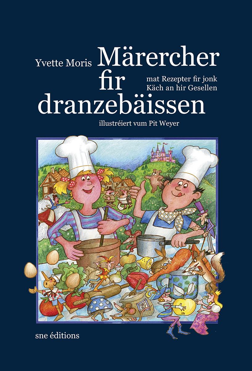 Kannerbuch Livre pour enfants Märecher fir dranzebäissen Yvette Moris Illustr. Pit Weyer